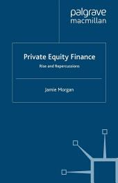 Private Equity Finance: Rise and Repercussions