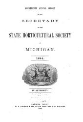 Annual Report of the Secretary of the State Horticultural Society of Michigan: Volume 14, Part 1884
