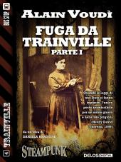 Fuga da Trainville: Trainville 4, Parte 1