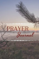 Prayer Journal Bible Verses Daily Inspirational Guided Notebook Pray   Praise God 6 x9  110 Pages Book 6 PDF