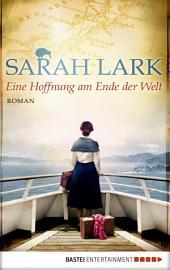 Eine Hoffnung am Ende der Welt: Roman