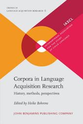 Corpora in Language Acquisition Research: History, methods, perspectives