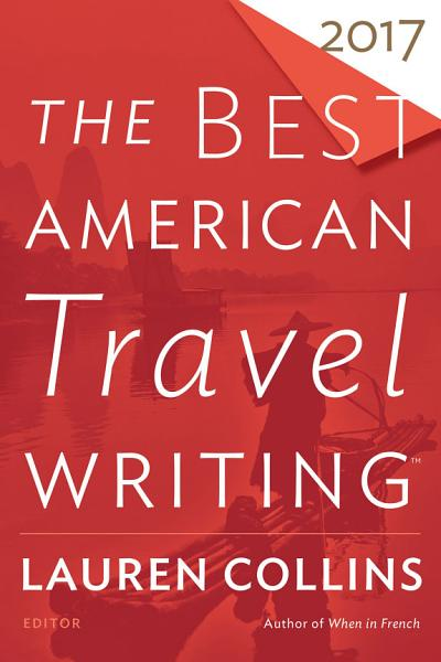 Download The Best American Travel Writing 2017 Book