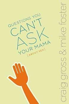 Questions You Can t Ask Your Mama about Sex PDF