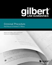 Gilbert Law Summary on Criminal Procedure: Edition 19