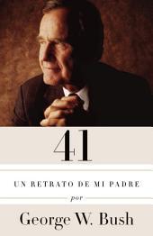 41: Un retrato de mi padre (Edición en español)