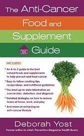The Anti-Cancer Food and Supplement Guide: How to Protect Yourself and Enhance Your Health