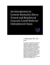 An Introduction to Cement-Bentonite Slurry Trench and Reinforced Concrete Cutoff Walls for Embankment Dams