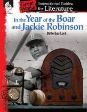 In the Year of the Boar and Jackie Robinson: An Instructional Guide for Literature: An Instructional Guide for Literature