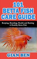 101 Betta Fish Care Guide