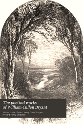 The Poetical Works of William Cullen Bryant