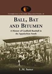 Ball, Bat and Bitumen: A History of Coalfield Baseball in the Appalachian South