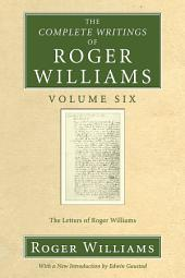 The Complete Writings of Roger Williams, Volume 6: The Letters of Roger Williams