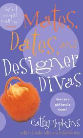 Mates, Dates, and Designer Divas