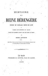 Histoire de la reine Bérengère, femme de Richard Cœur-de-Lion et dame douairière du Mans, d'apres des documents inédits sur son séjour en France