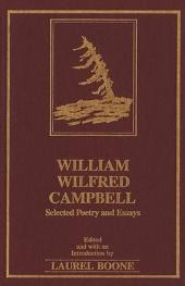 William Wilfred Campbell: Selected Poetry and Essays