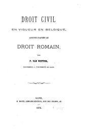 Droit civil en vigueur en Belgique: annoté d'après le Droit Roman