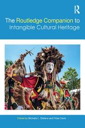 The Routledge Companion To Intangible Cultural Heritage Book PDF