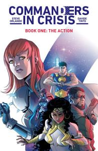 Commanders in Crisis Vol  1  The Action PDF
