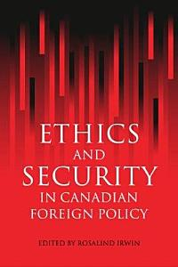 Ethics and Security in Canadian Foreign Policy PDF