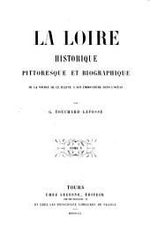 La Loire historique, pittoresque et biographique de la source de ce fleuve a son embouchure dans l'Océan: Volume5