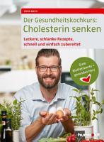 Der Gesundheitskochkurs  Cholesterin senken PDF