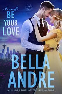 It Must Be Your Love  Seattle Sullivans  2  The Sullivans  Book 11 Book