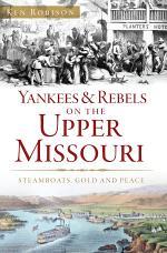 Yankees & Rebels on the Upper Missouri