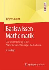 Basiswissen Mathematik: Der smarte Einstieg in die Mathematikausbildung an Hochschulen, Ausgabe 2