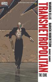 Transmetropolitan Vol. 9: The Cure