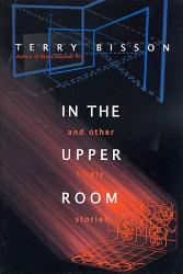 In The Upper Room And Other Likely Stories Book PDF