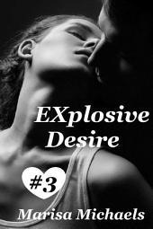 EXplosive Desire: Volume 3