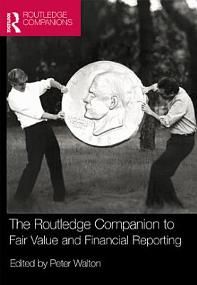 The Routledge Companion to Fair Value and Financial Reporting