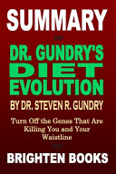 Summary of Dr. Gundry's Diet Evolution by Dr. Steven R. Gundry Book