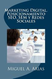 Marketing Digital. Posicionamiento SEO, SEM y Redes Sociales