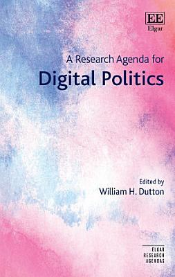 A Research Agenda for Digital Politics