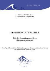 Les Interculturalités : état des lieux et perspectives, théories et pratiques: Essai
