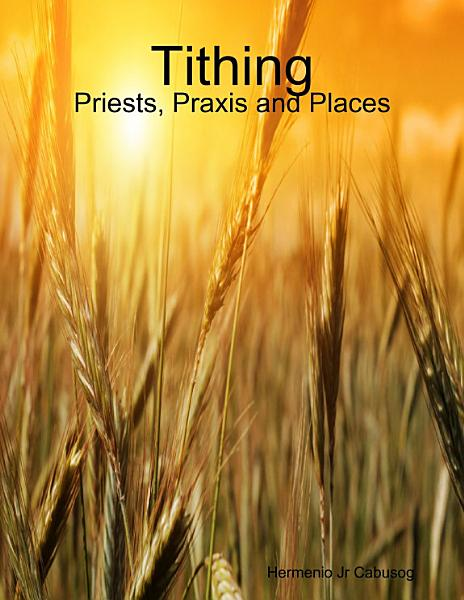 Tithing  Priests  Praxis and Places PDF