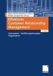Effektives Customer Relationship Management: Instrumente - Einführungskonzepte - Organisation, Ausgabe 3