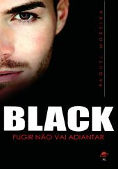 Black: Fugir não vai adiantar