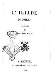 L'Iliade di Omero tradotta da Vincenzo Monti