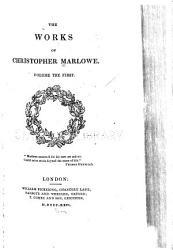 The life of Christopher Marlowe  Tamberlaine the Great  pts  I II  The Jew of Malta PDF