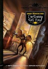 I'm Gonna Get You: Book 2