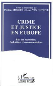Crime et justice en Europe: Etat des recherches, évaluations et recommandations