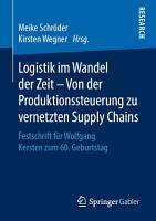 Logistik im Wandel der Zeit     Von der Produktionssteuerung zu vernetzten Supply Chains PDF