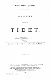 East India (Tibet): Papers Relating to Tibet [and Further Papers ...], Issues 1-3