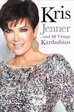 Kris Jenner... And All Things Kardashian