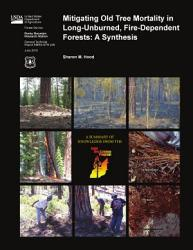 Mitigating Old Tree Mortality In Long Unburned Fire Dependent Forests Book PDF
