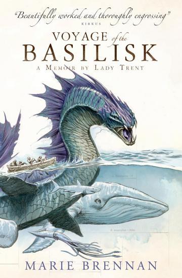Voyage of the Basilisk  A Memoir by Lady Trent PDF
