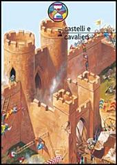 Castelli e cavalieri - Viaggiando nel tempo